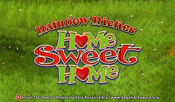 Rainbow-Riches-Home-Sweet-Home