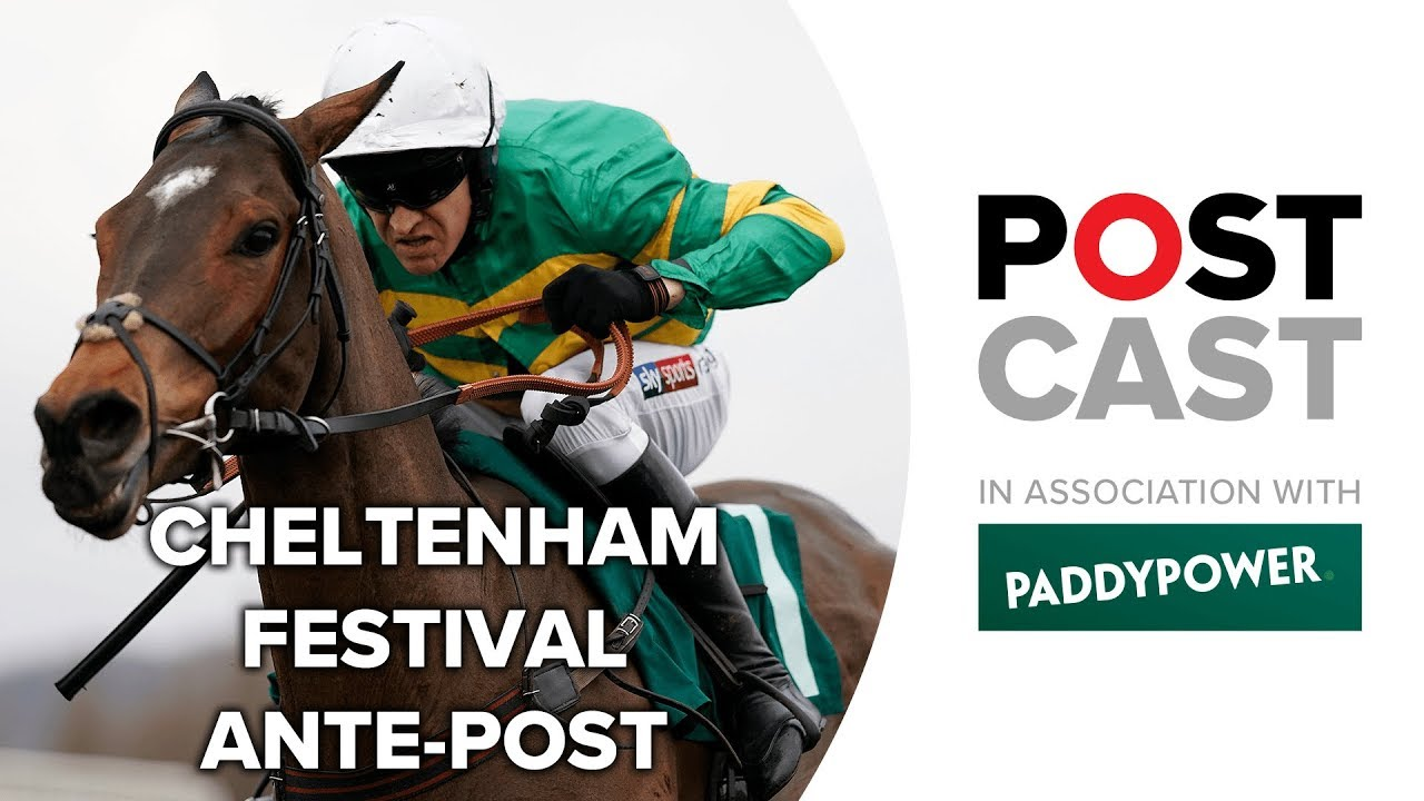 Cheltenham Festival 2019 Ante Postcast: JCB Triumph Hurdle   JLT Novices' Chase