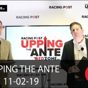 Upping The Ante Cheltenham Festival Preview Week Eleven