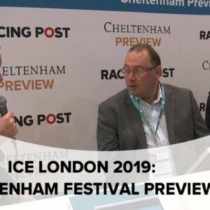 Racing Post Cheltenham Preview | ICE London 2019