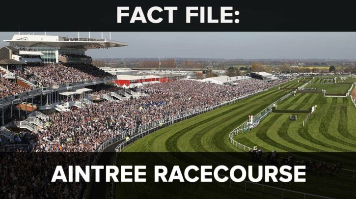 Fact File: Aintree Racecourse - home of the Grand National